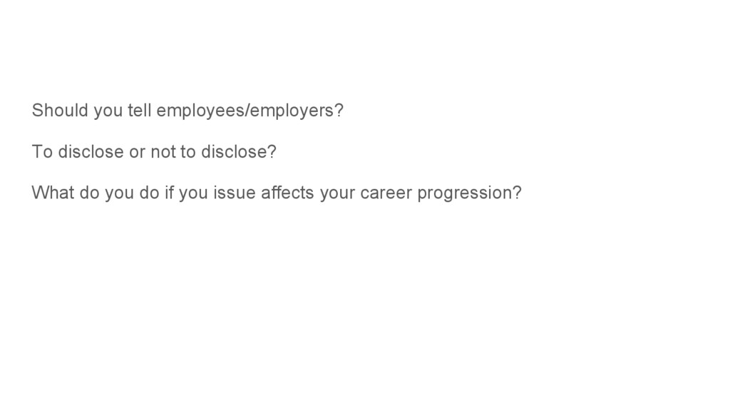 Should you tell employees/employers? To disclos...