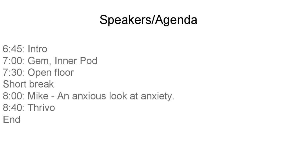 Speakers/Agenda 6:45: Intro 7:00: Gem, Inner Po...