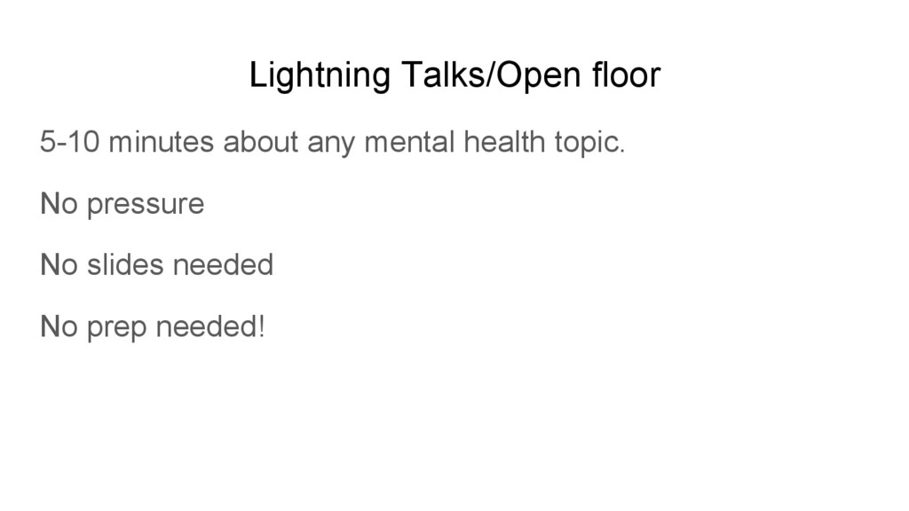 Lightning Talks/Open floor 5-10 minutes about a...