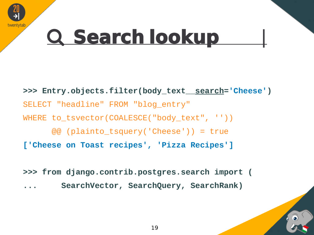  Search lookup | >>> Entry.objects.filter(body...