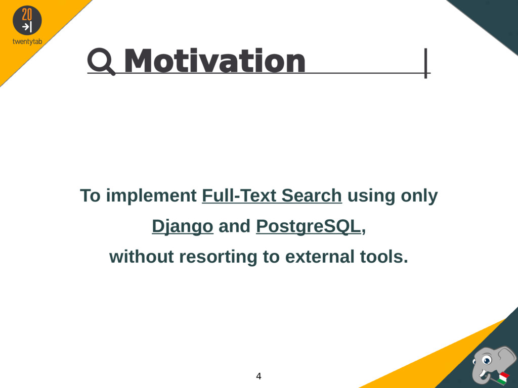  Motivation | To implement Full-Text Search us...
