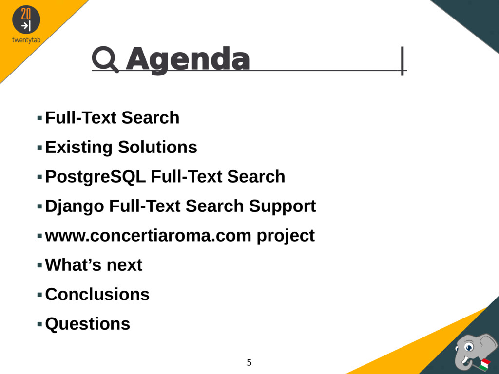  Agenda | ▪Full-Text Search ▪Existing Solution...