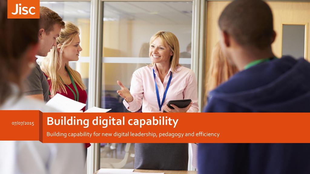 Building digital capability Building capability...