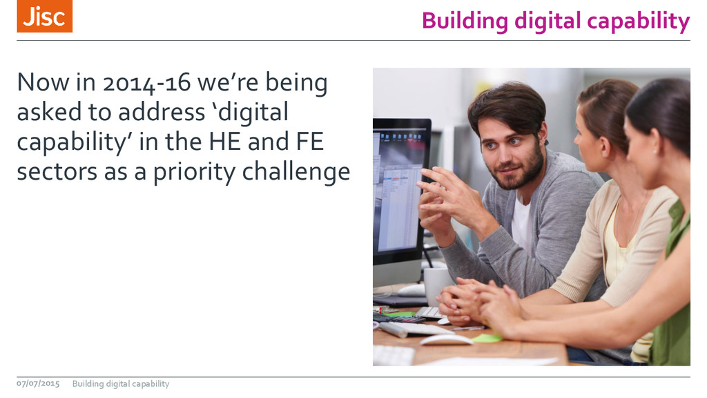 Building digital capability Now in 2014-16 we'r...