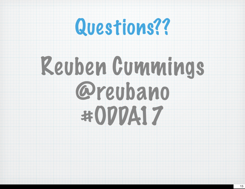 Questions?? Reuben Cummings @reubano #ODDA17 13