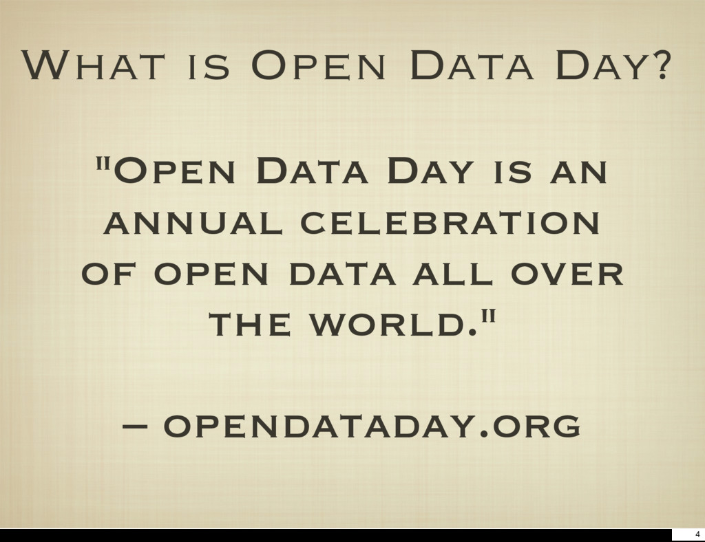 """What is Open Data Day? """"Open Data Day is an ann..."""
