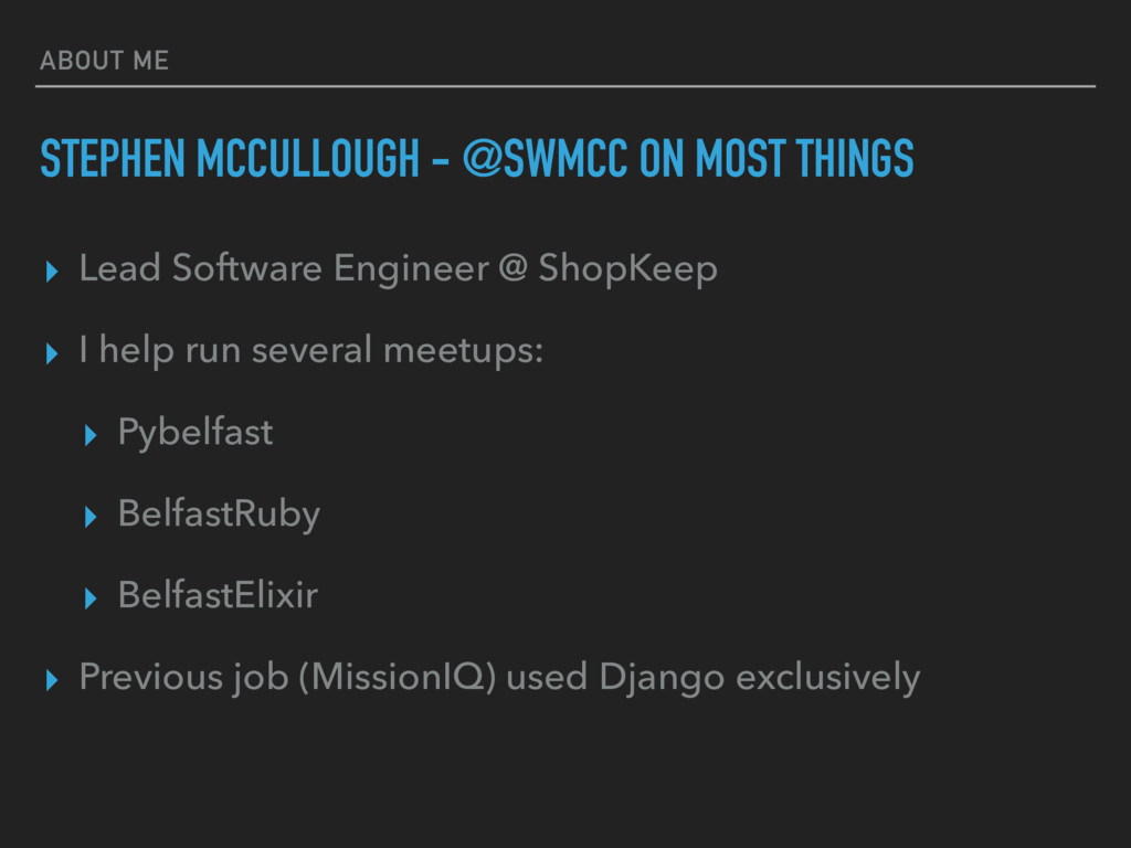 ABOUT ME STEPHEN MCCULLOUGH - @SWMCC ON MOST TH...