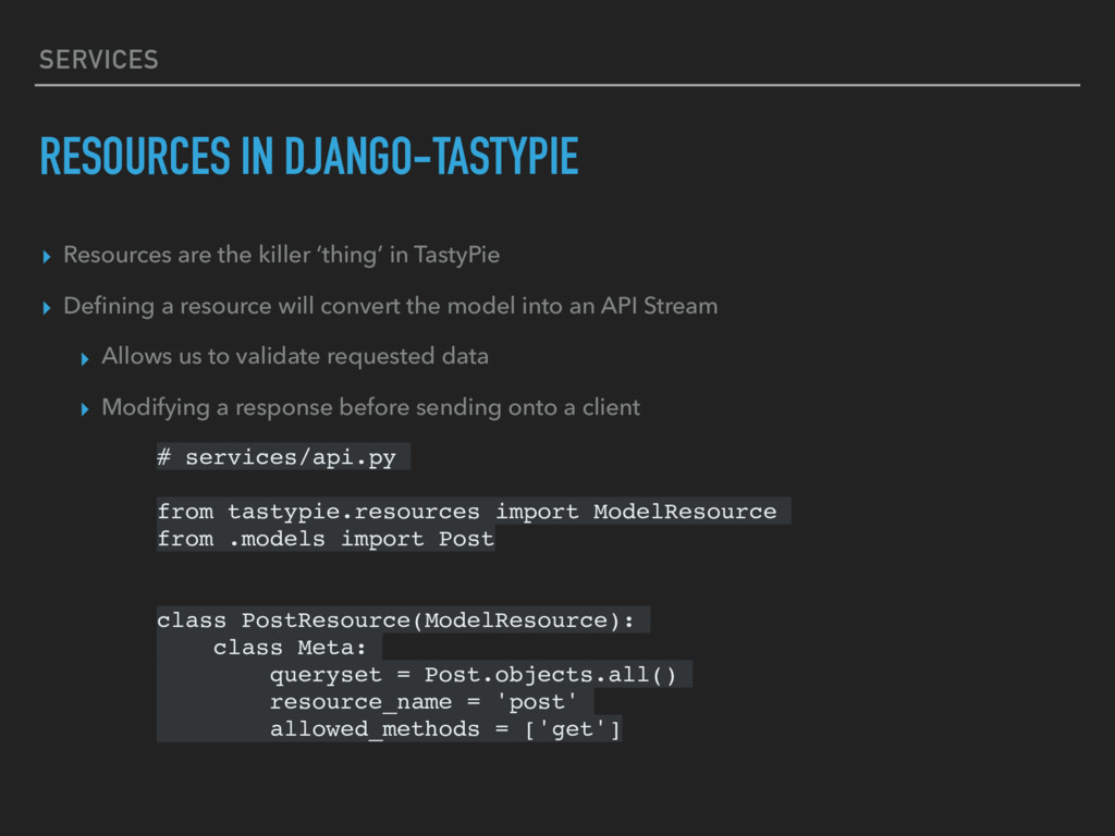SERVICES RESOURCES IN DJANGO-TASTYPIE ▸ Resourc...