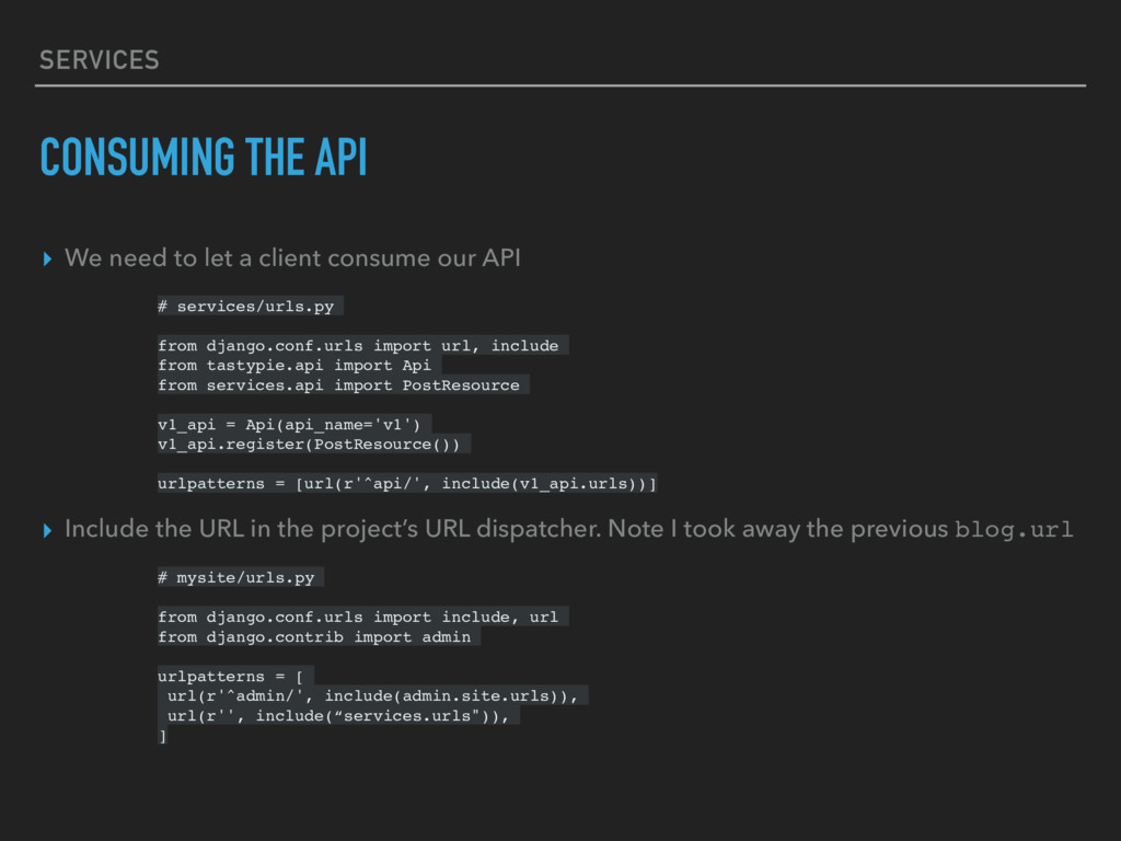 SERVICES CONSUMING THE API ▸ We need to let a c...