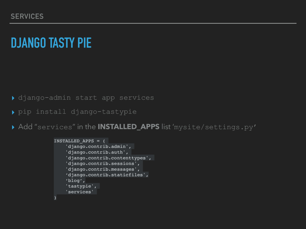 SERVICES DJANGO TASTY PIE ▸ django-admin start ...