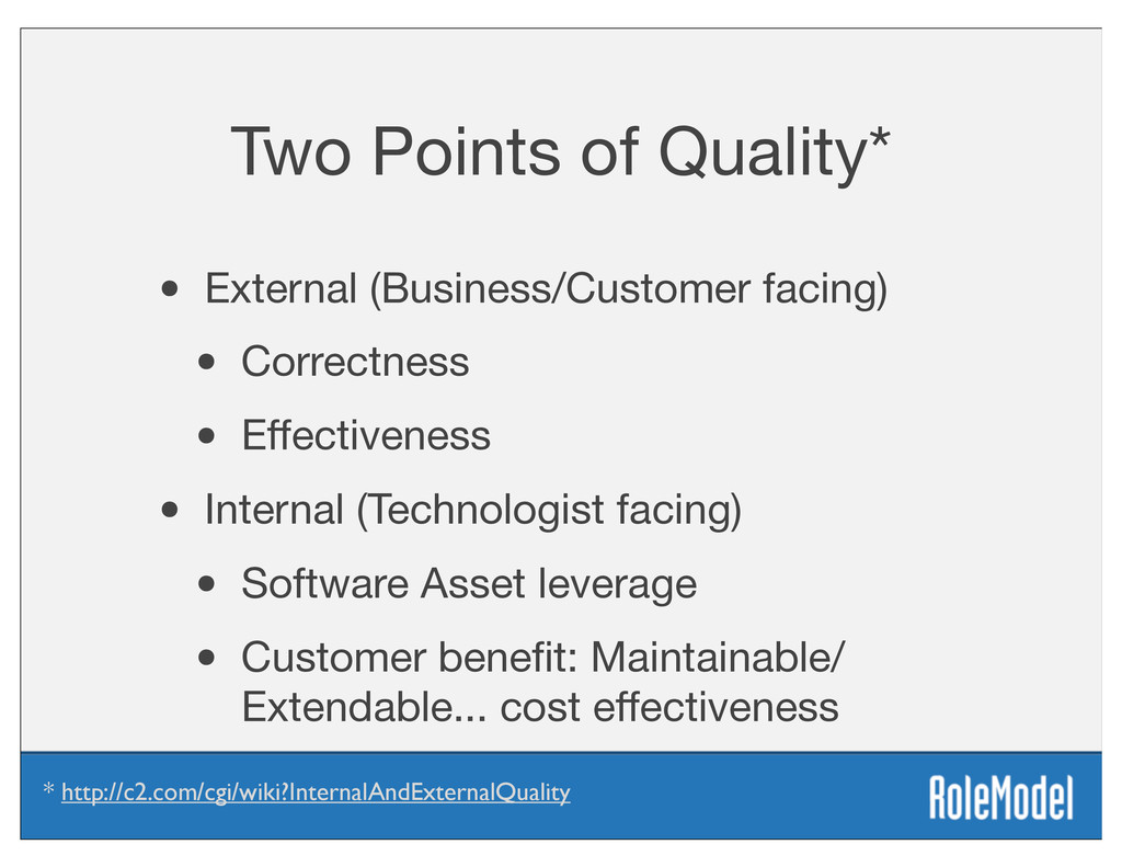 Two Points of Quality* • External (Business/Cus...