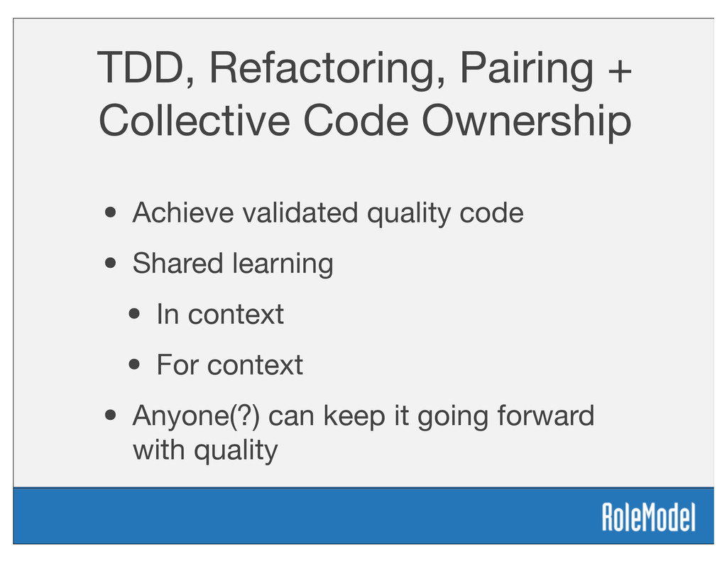 TDD, Refactoring, Pairing + Collective Code Own...