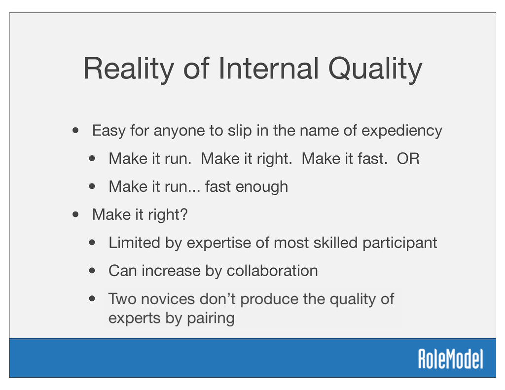 Reality of Internal Quality • Easy for anyone t...