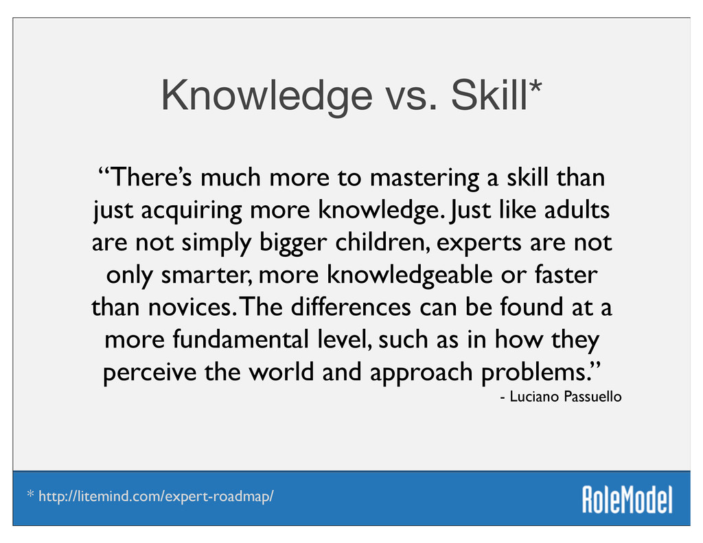 "Knowledge vs. Skill* ""There's much more to mast..."