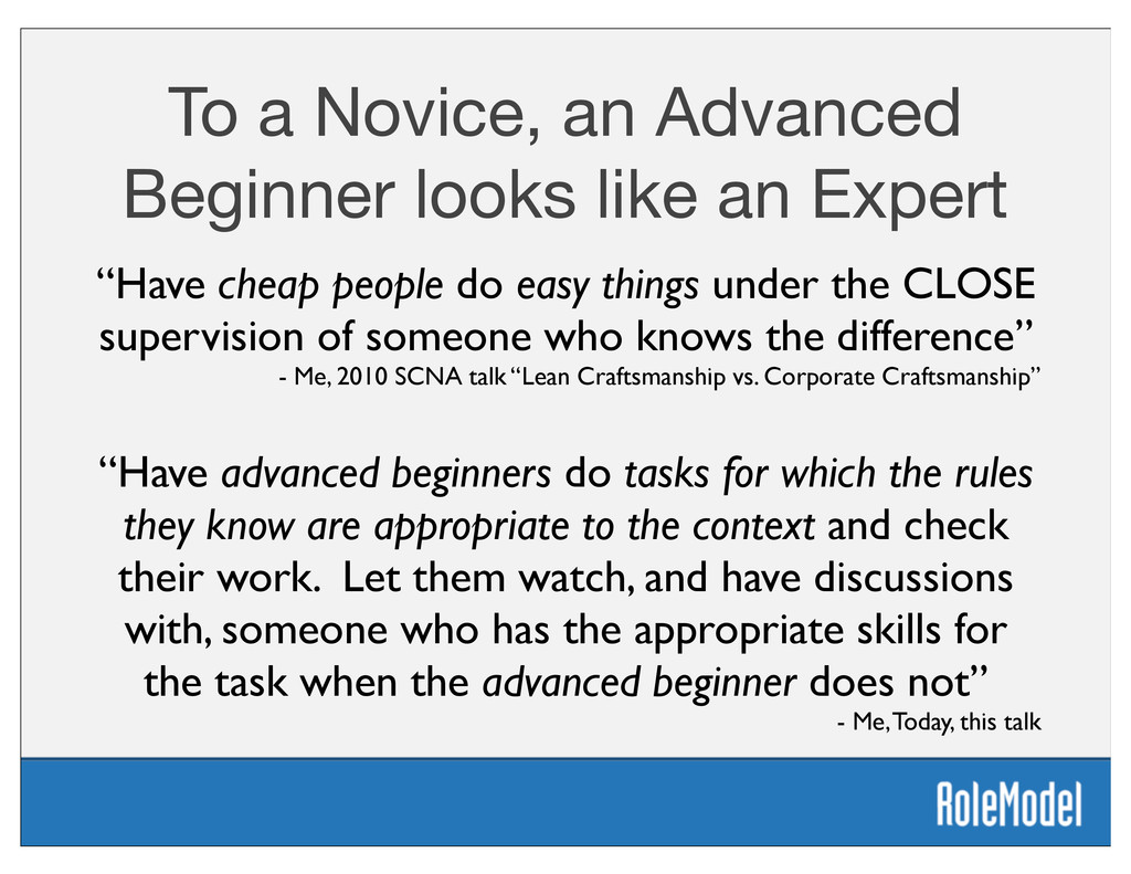 To a Novice, an Advanced Beginner looks like an...