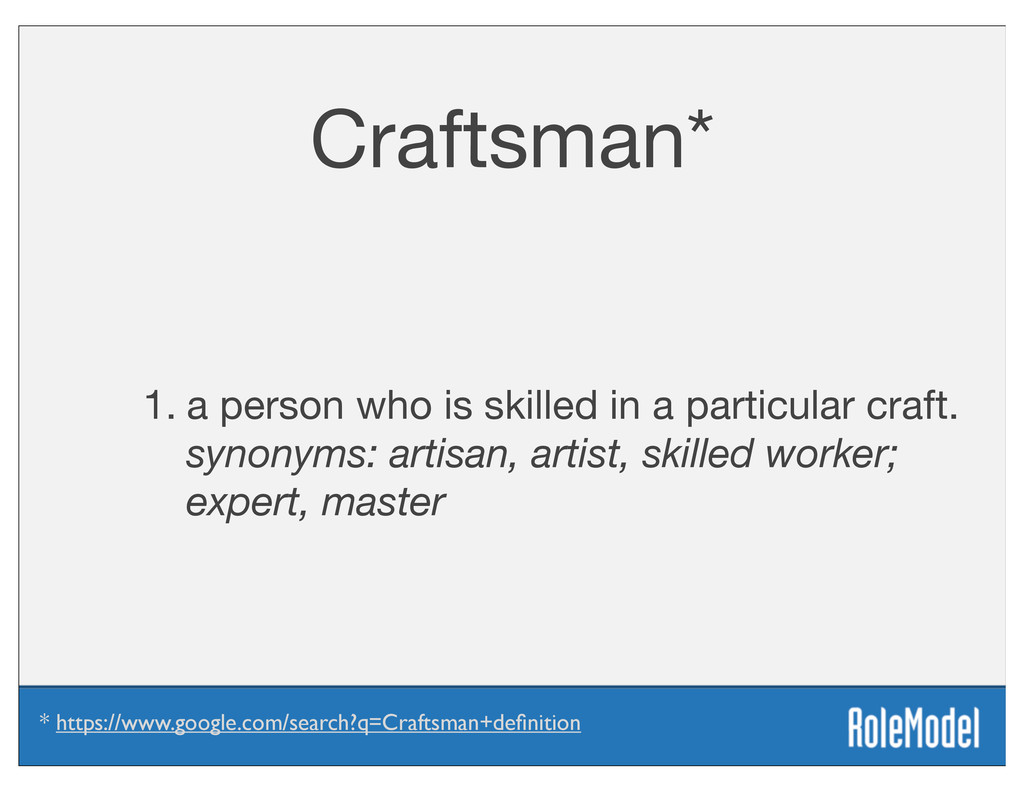 Craftsman* 1. a person who is skilled in a part...