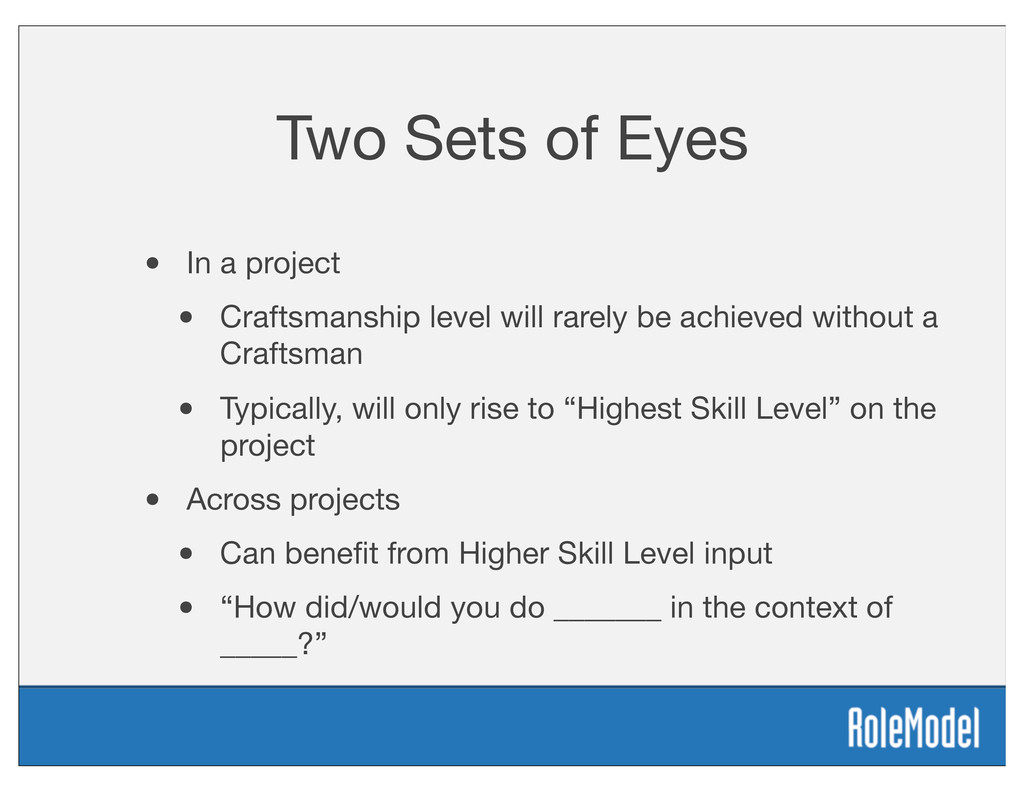 Two Sets of Eyes • In a project • Craftsmanship...