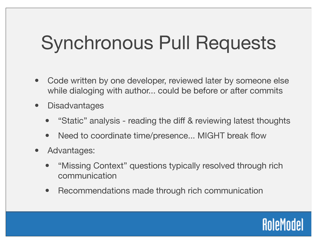 Synchronous Pull Requests • Code written by one...