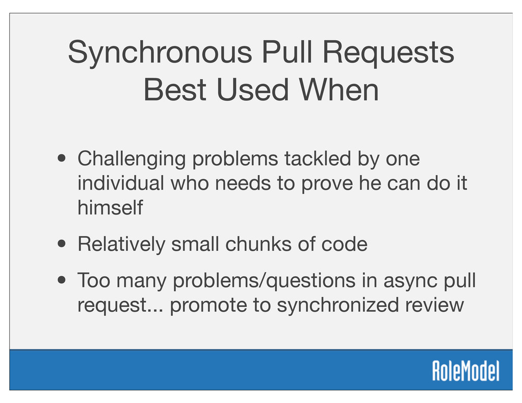 Synchronous Pull Requests Best Used When • Chal...