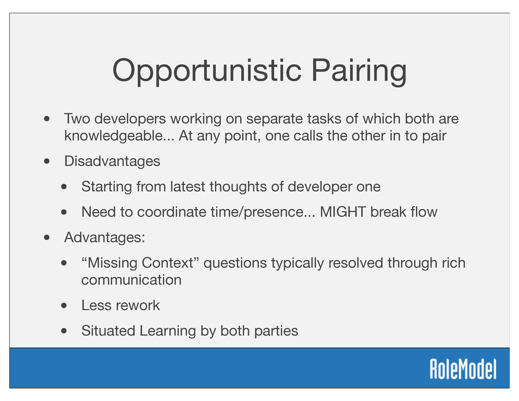 Opportunistic Pairing • Two developers working ...