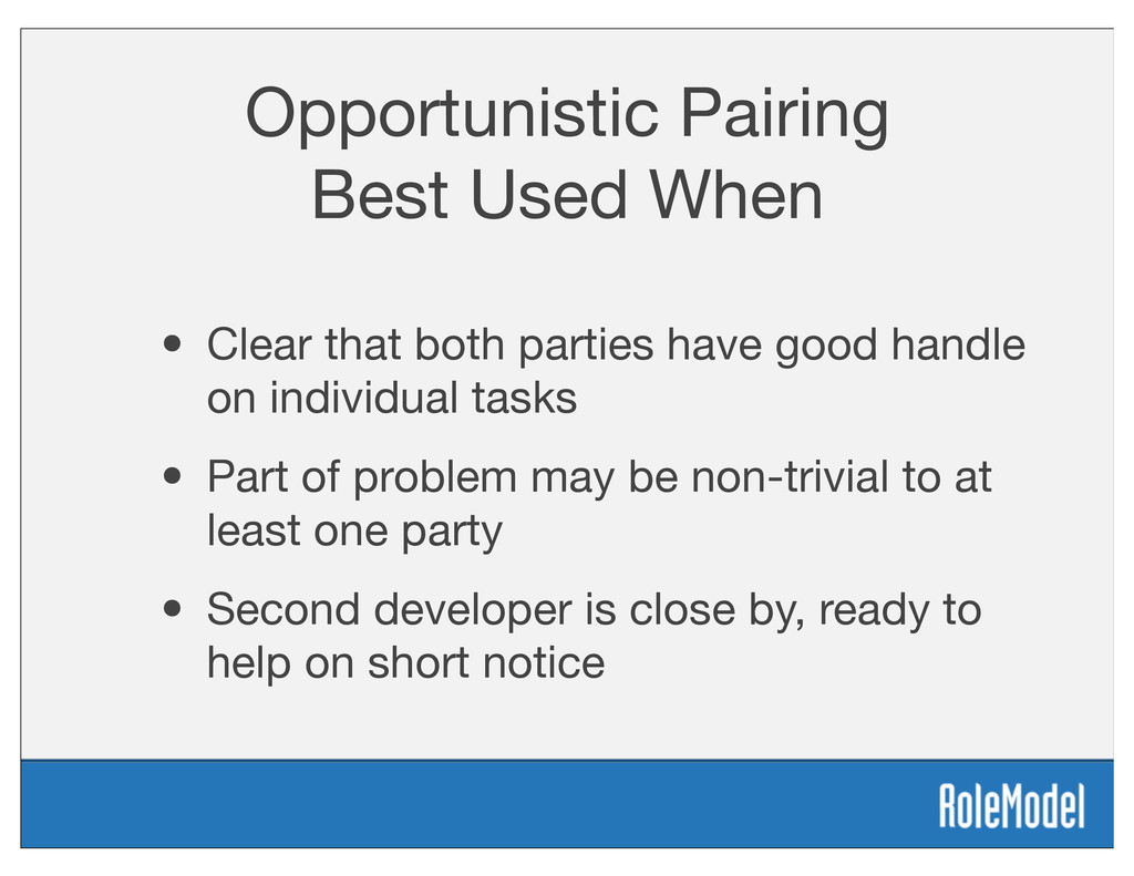 Opportunistic Pairing Best Used When • Clear th...