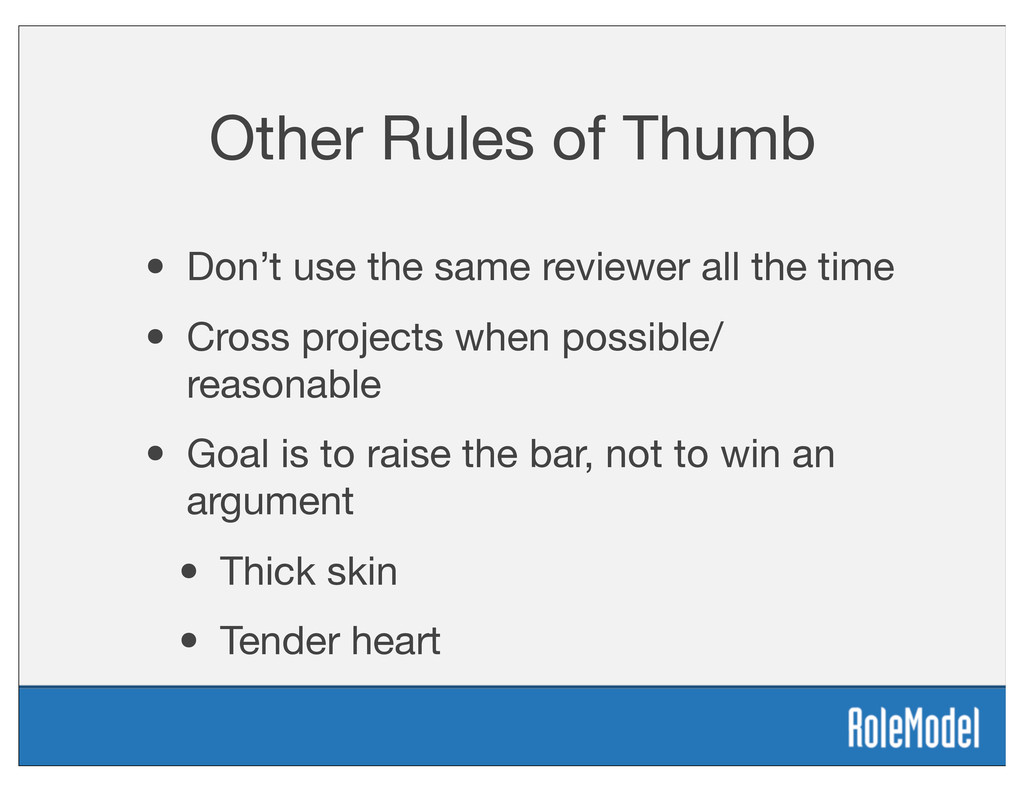Other Rules of Thumb • Don't use the same revie...
