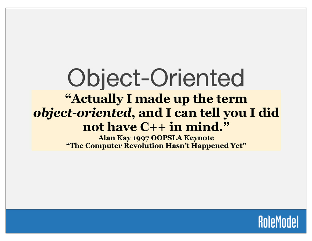 Object-Oriented Manifesto Everything is an Obje...