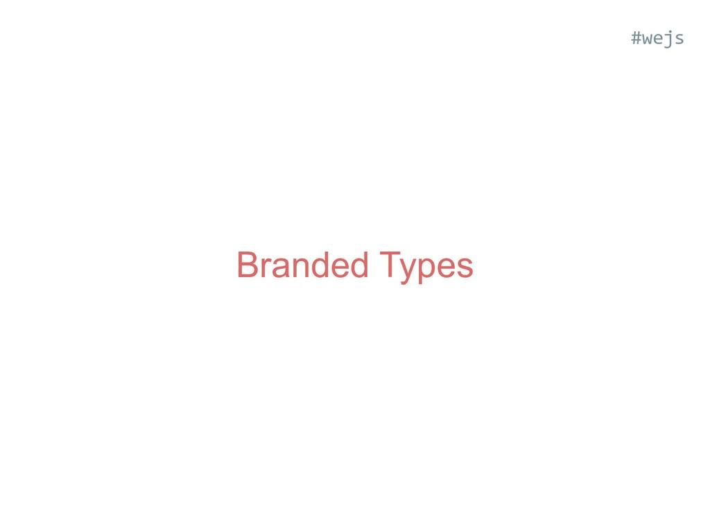 Branded Types #wejs