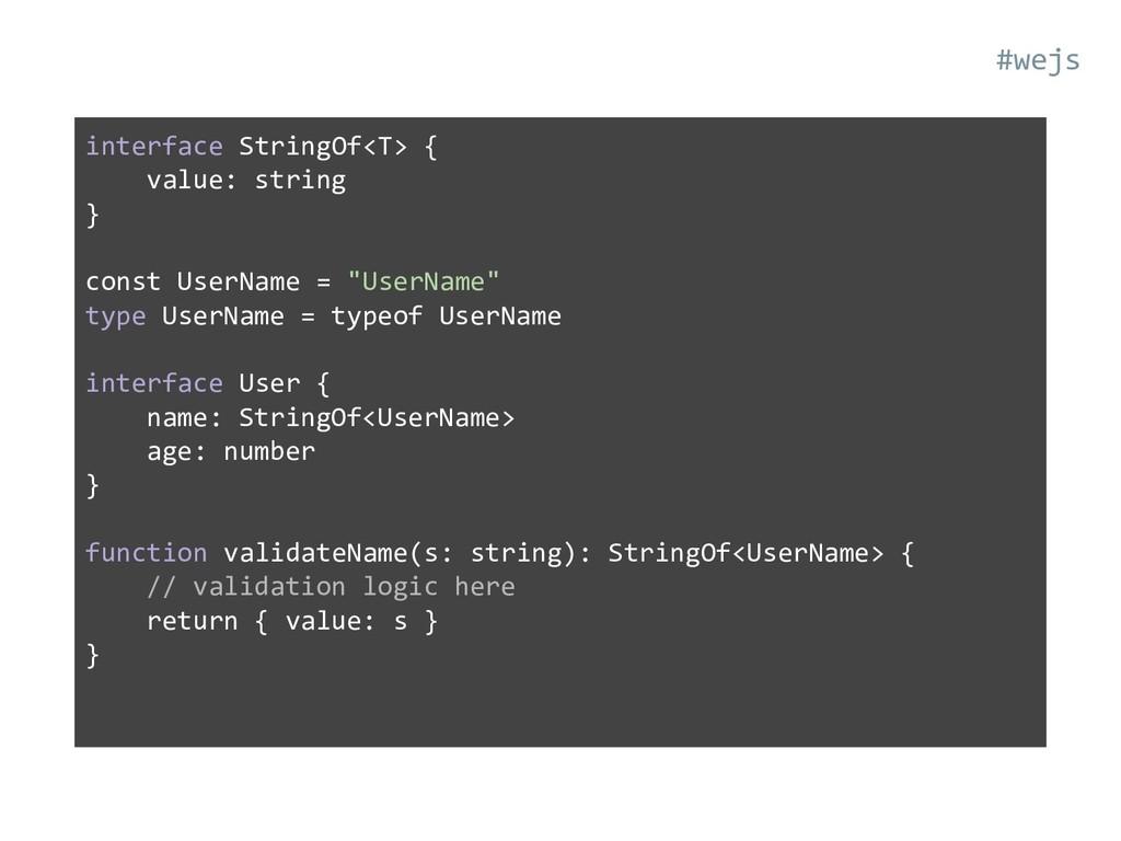 interface StringOf<T> { value: string } const U...