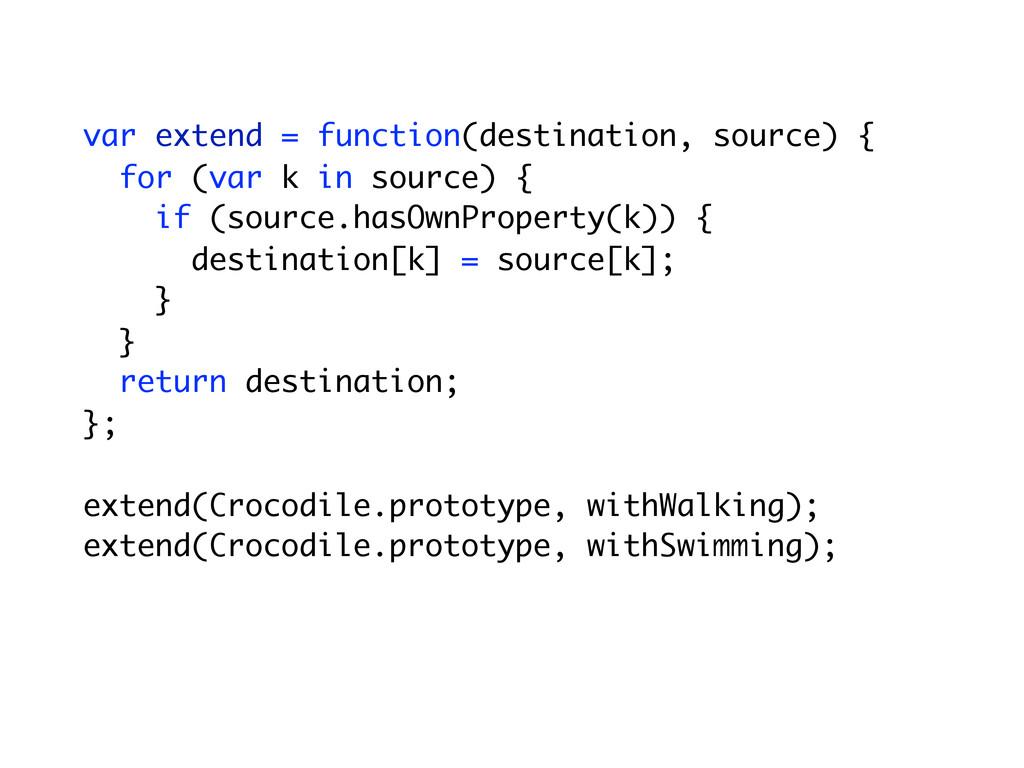 var extend = function(destination, source) { fo...