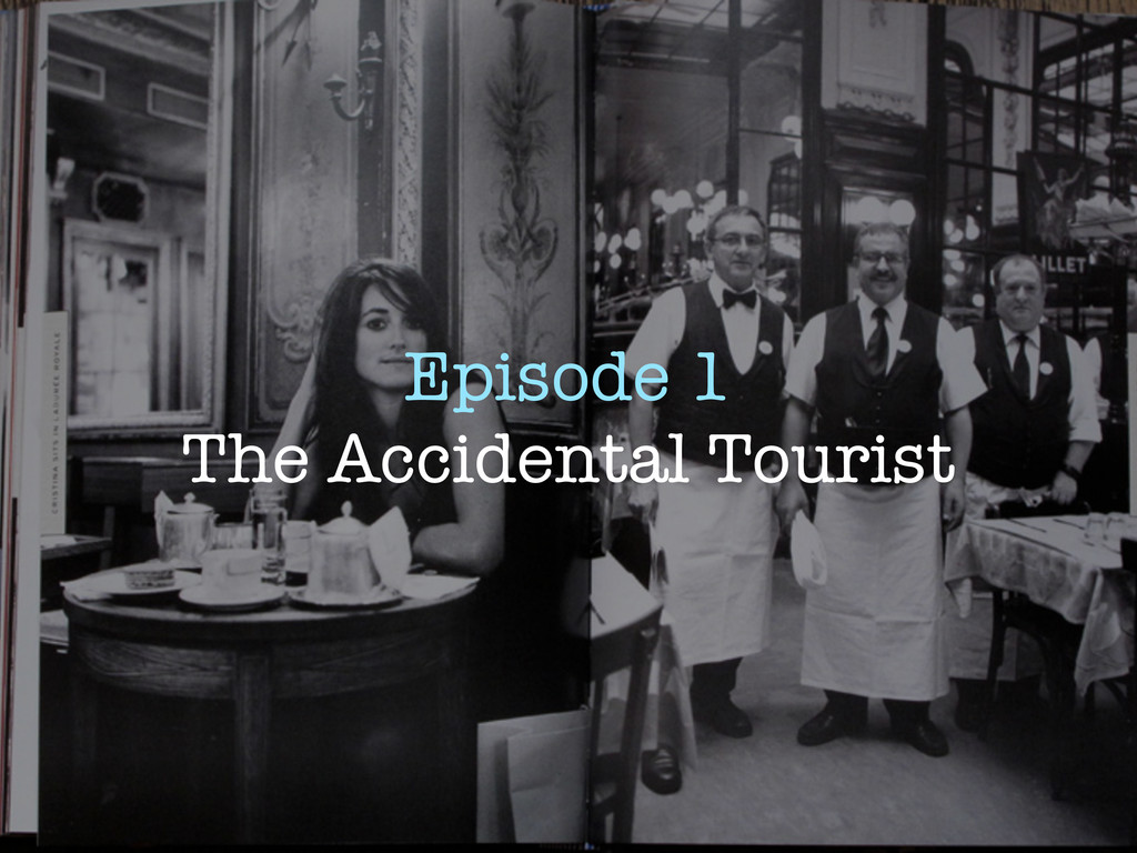 Episode 1 The Accidental Tourist
