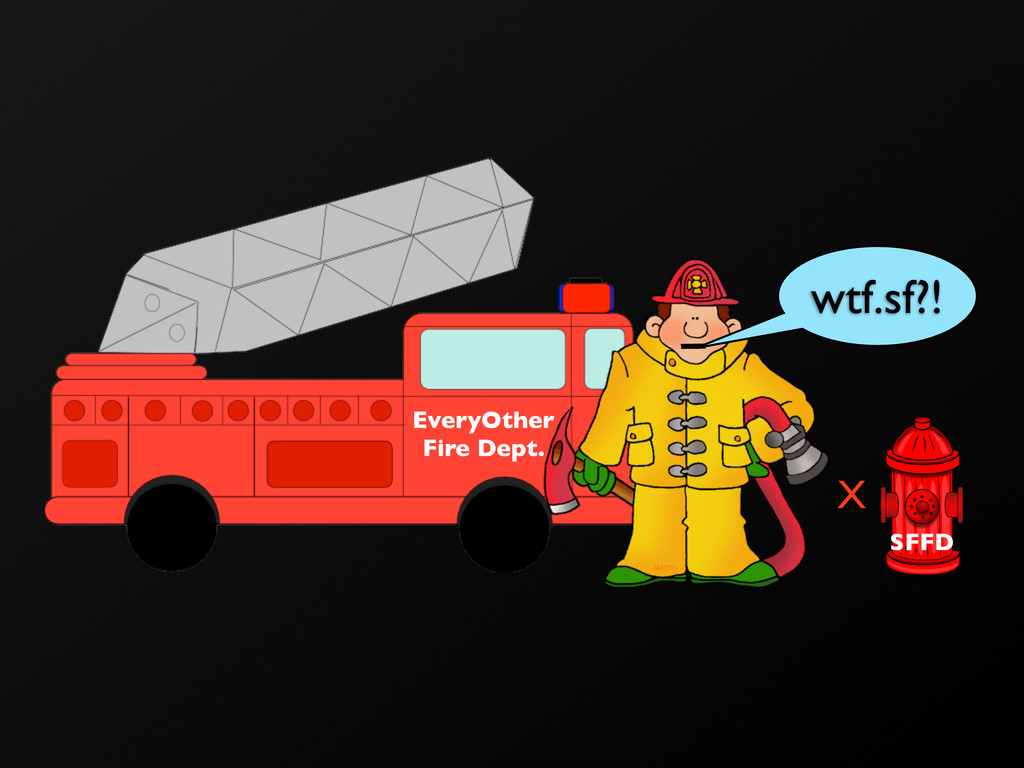 EveryOther Fire Dept. wtf.sf?! SFFD X