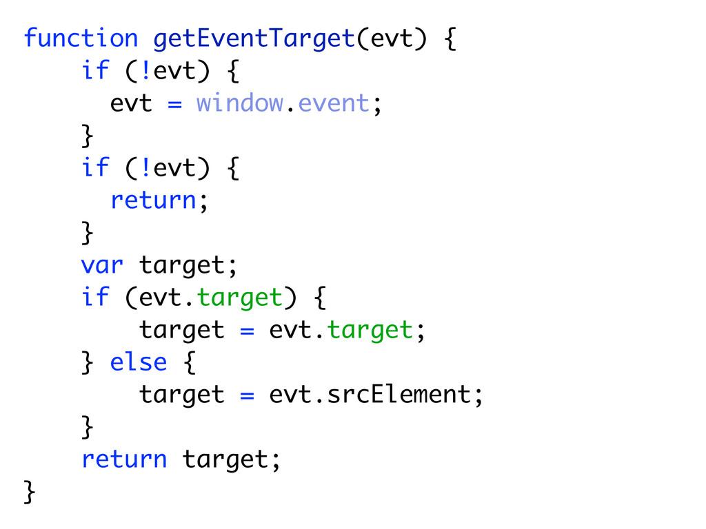 function getEventTarget(evt) { if (!evt) { evt ...