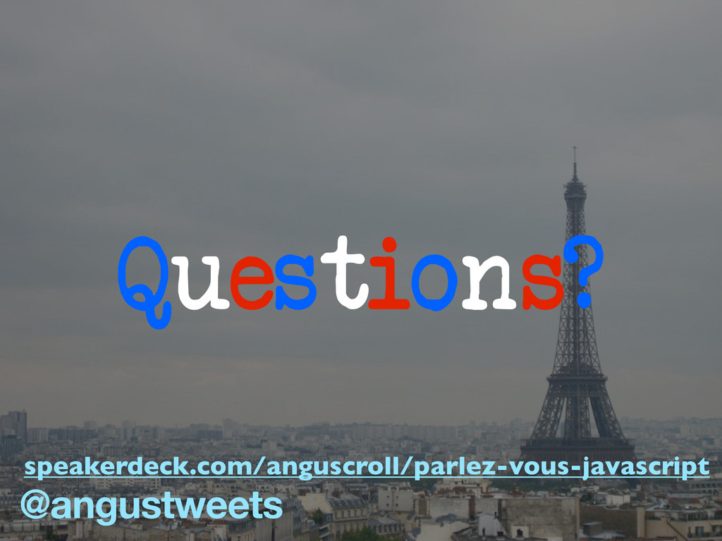 Questions? @angustweets speakerdeck.com/anguscr...