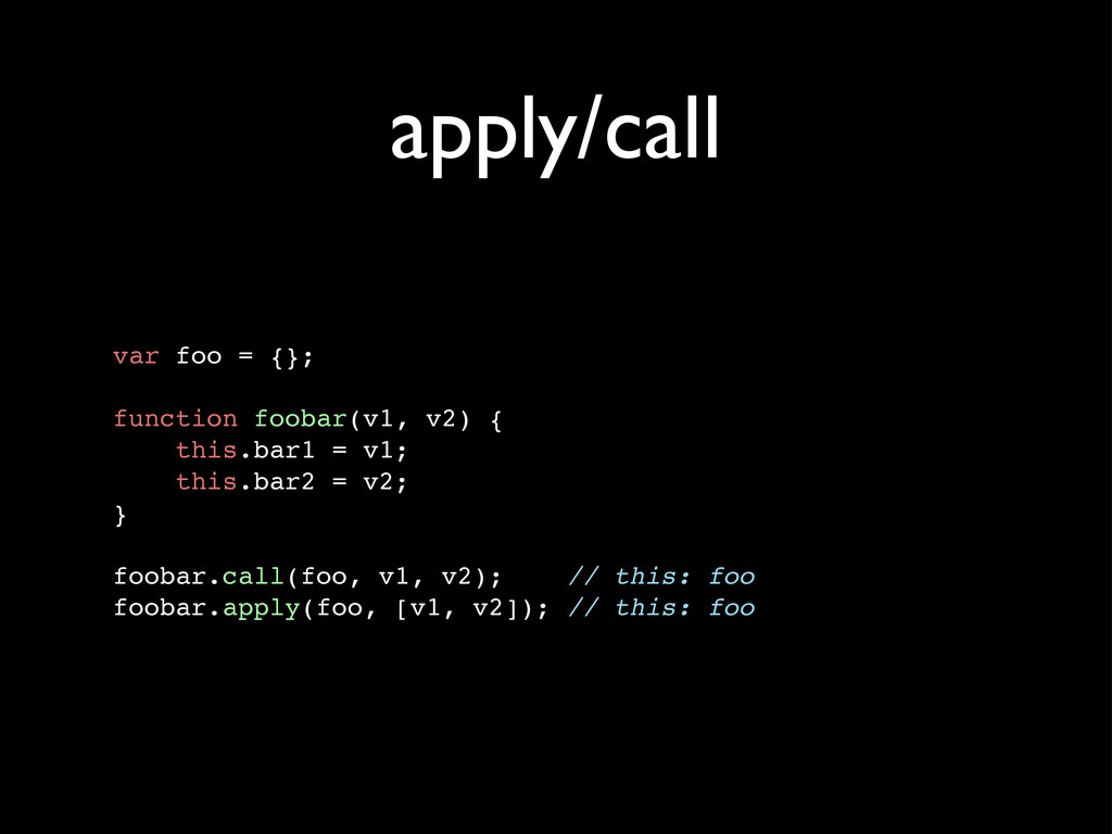 apply/call var foo = {}; function foobar(v1, v2...