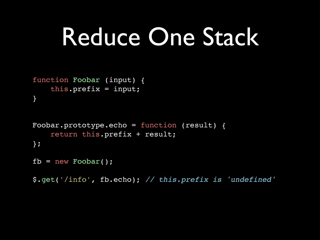 Reduce One Stack function Foobar (input) { this...