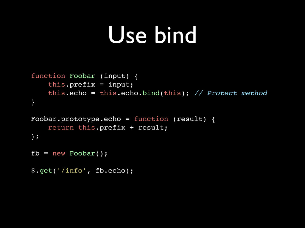 Use bind function Foobar (input) { this.prefix ...