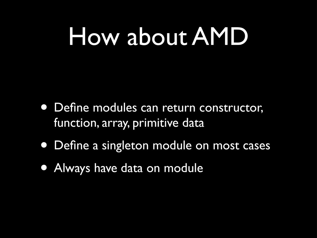 How about AMD • Define modules can return constr...