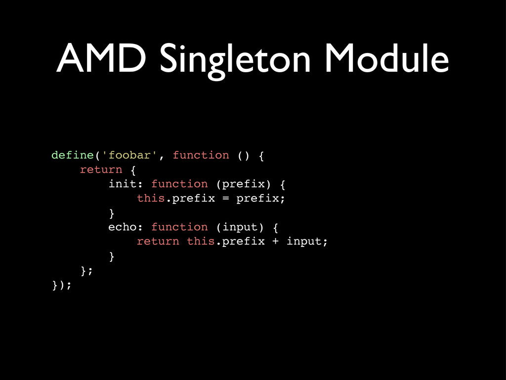 AMD Singleton Module define('foobar', function ...