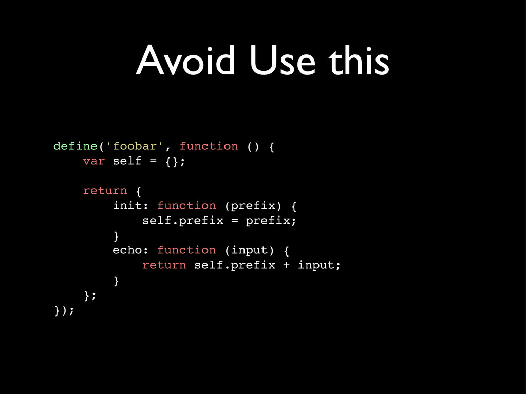 Avoid Use this define('foobar', function () { v...