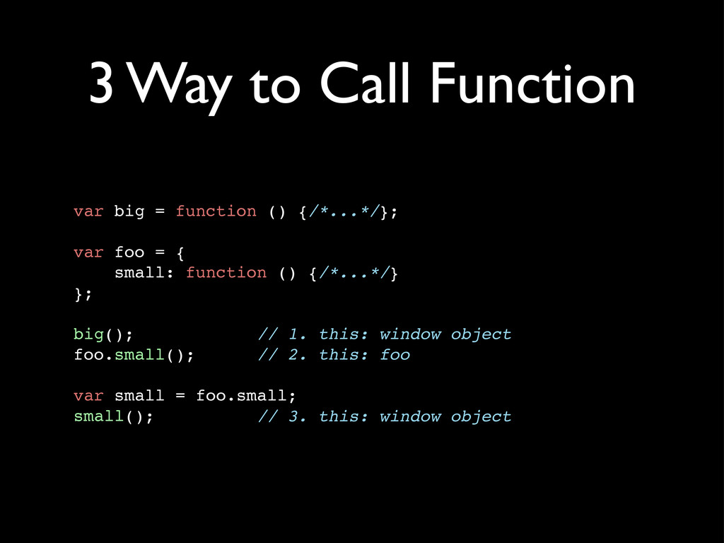 3 Way to Call Function var big = function () {/...
