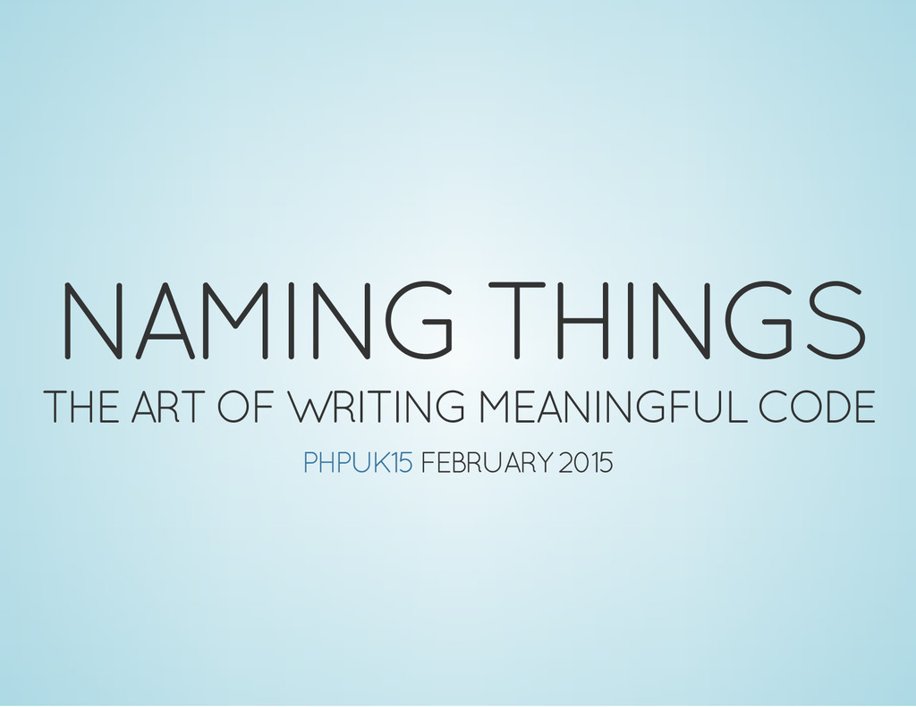 NAMING THINGS THE ART OF WRITING MEANINGFUL COD...