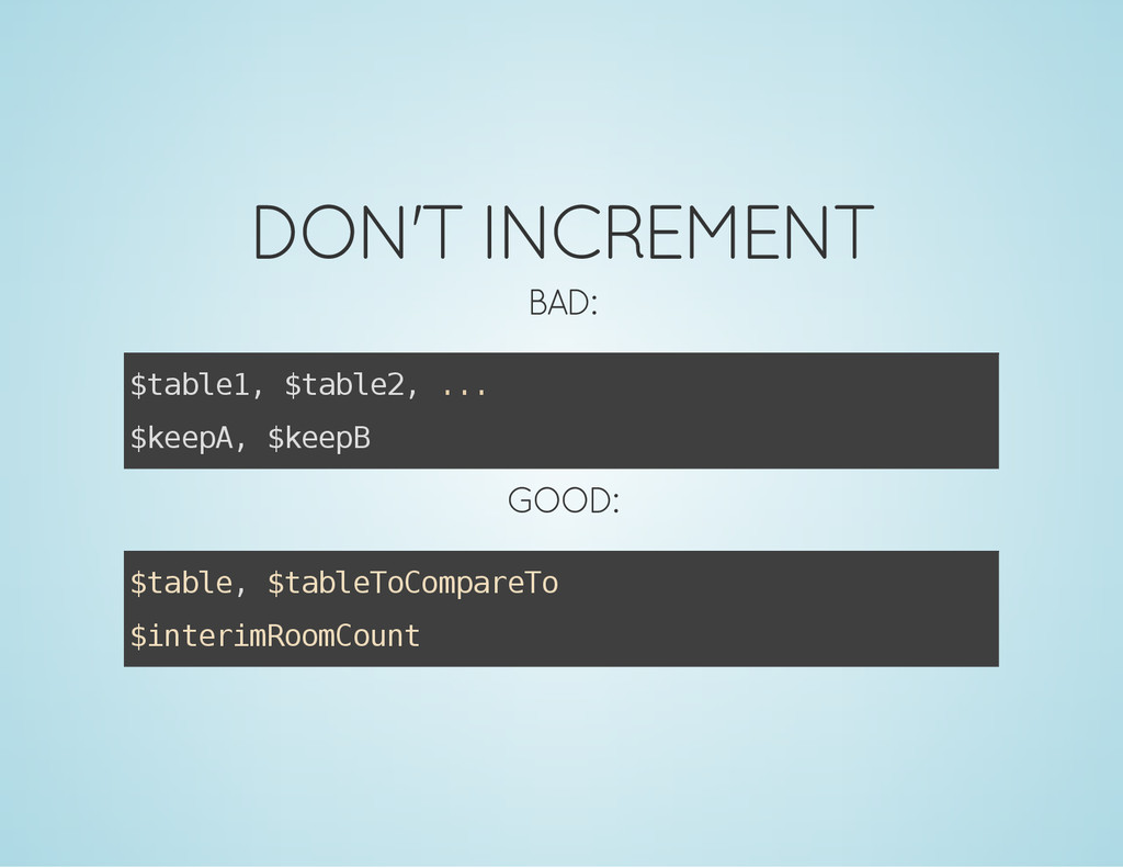 DON'T INCREMENT BAD: $ t a b l e 1 , $ t a b l ...