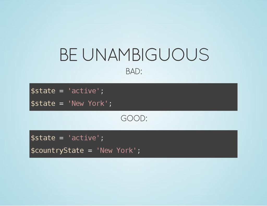 BE UNAMBIGUOUS BAD: $ s t a t e = ' a c t i v e...