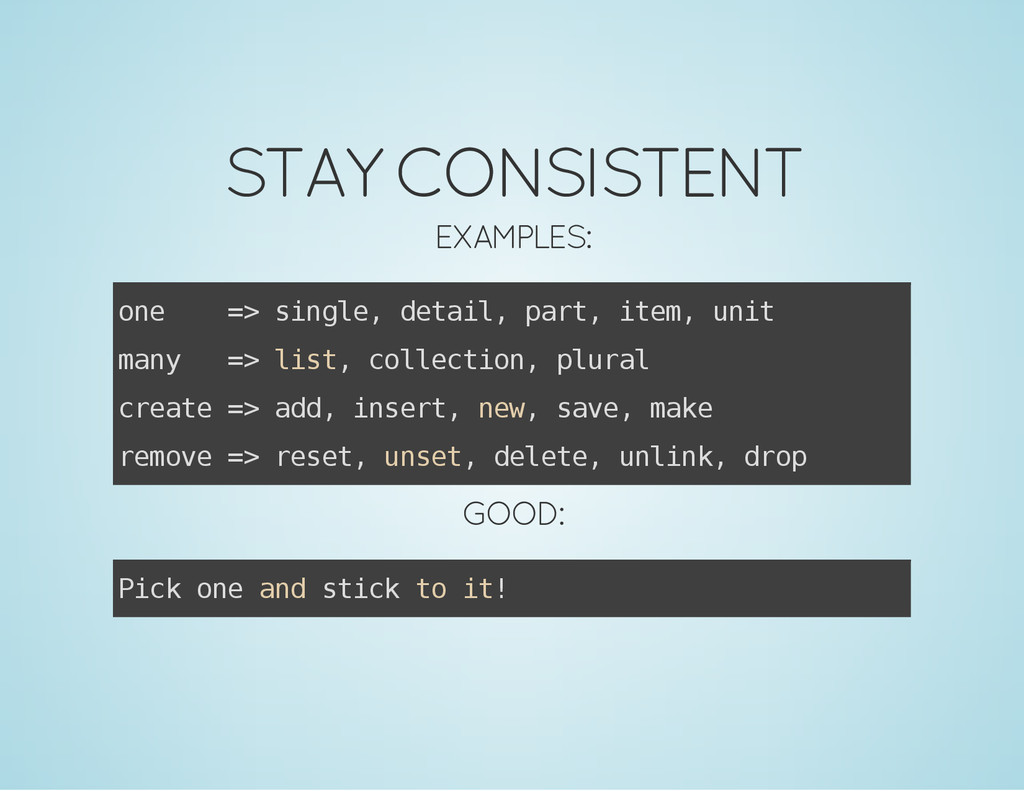 STAY CONSISTENT EXAMPLES: o n e = > s i n g l e...