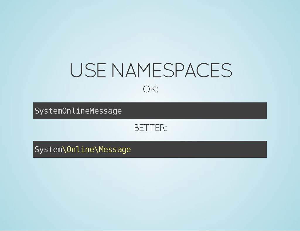 USE NAMESPACES OK: S y s t e m O n l i n e M e ...