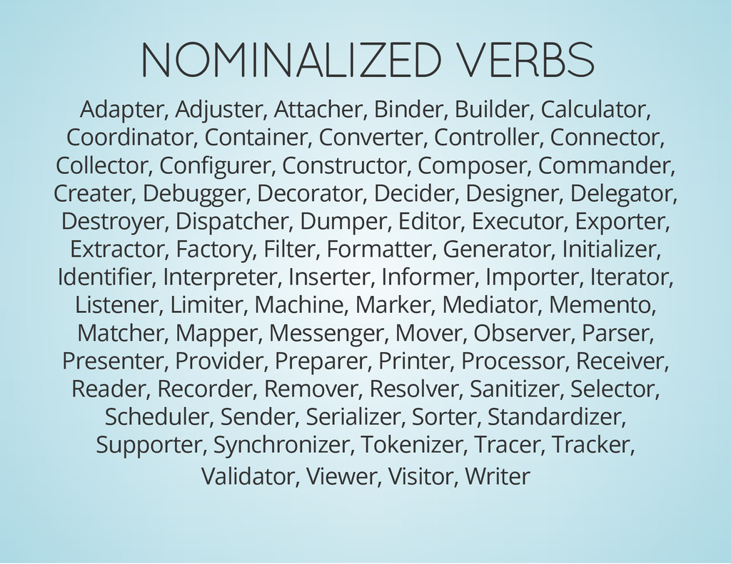 NOMINALIZED VERBS Adapter, Adjuster, Attacher, ...