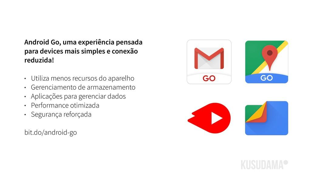 Android Go, uma experiência pensada para device...