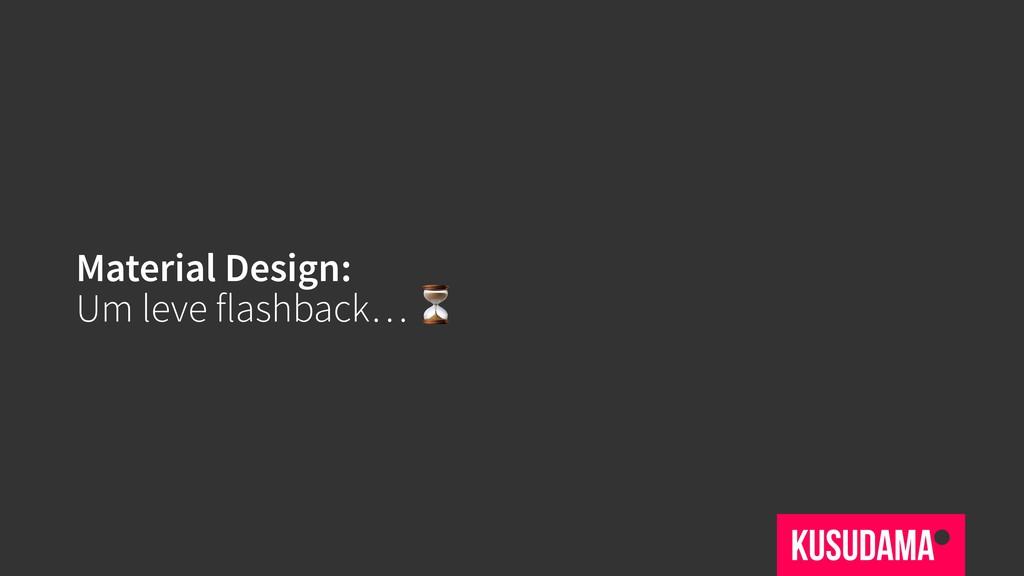 Material Design: Um leve flashback… ⏳