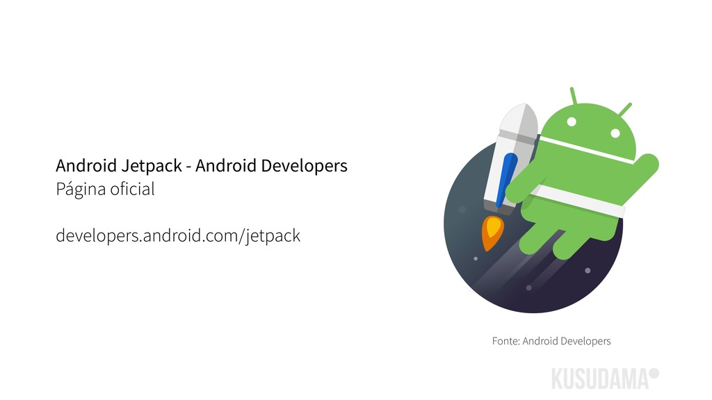 Android Jetpack - Android Developers Página ofi...